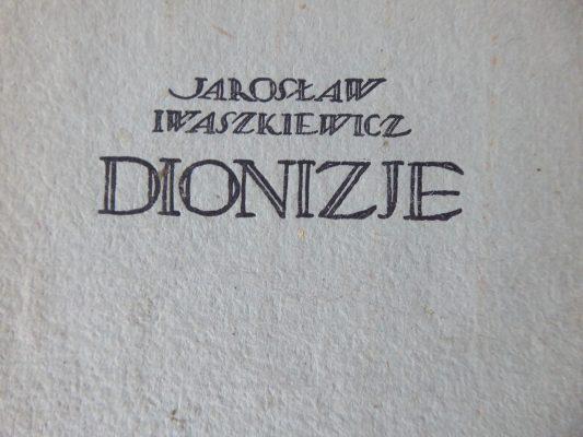 IWASZKIEWICZ JAROSŁAW Dionizje [tomik poetycki z autografem]