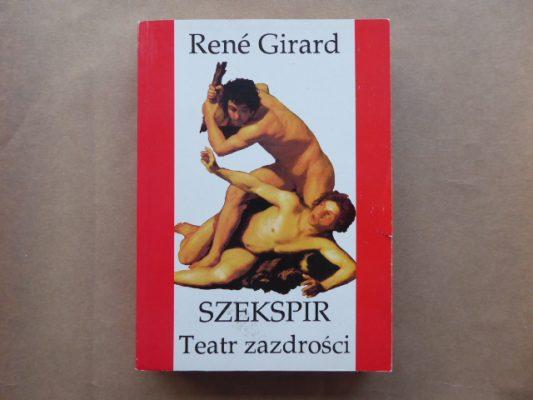 GIRARD RENE Szekspir. Teatr zazdrości