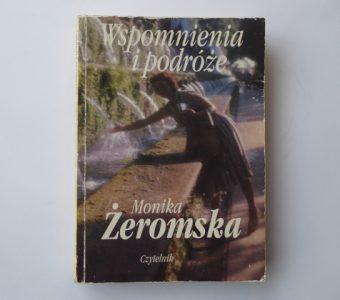 ŻEROMSKA MONIKA - Wspomnienia i podróże [dedykacja]
