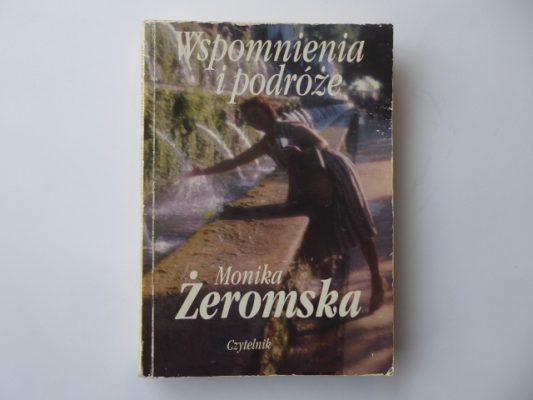 ŻEROMSKA MONIKA Wspomnienia i podróże [dedykacja]