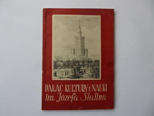 JAN JACOBY, ZYGMUNT WDOWIŃSKI Pałac Kultury i Nauki im. Józefa Stalina