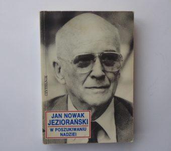 JAN NOWAK JEZIORAŃSKI - W poszukiwaniu nadziei [autograf]