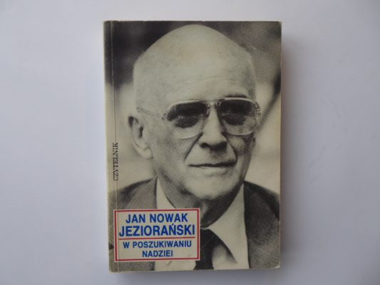 JAN NOWAK JEZIORAŃSKI W poszukiwaniu nadziei [autograf]