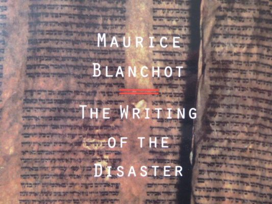 BLANCHOT MAURICE The writing of the Disaster