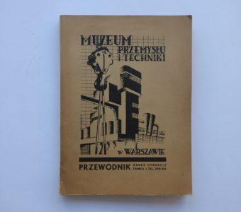 Muzeum Przemysłu i Techniki w Warszawie. Przewodnik - Informator