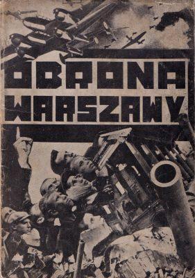 ŻARNOWER TERESA Obrona Warszawy. Lud polski w obronie stolicy (Wrzesień, 1939 roku)