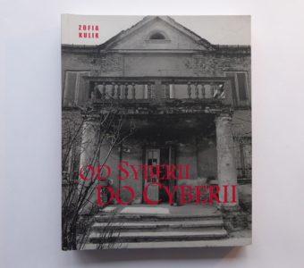 KULIK ZOFIA - Od Syberii do Cyberii, 1998-2004