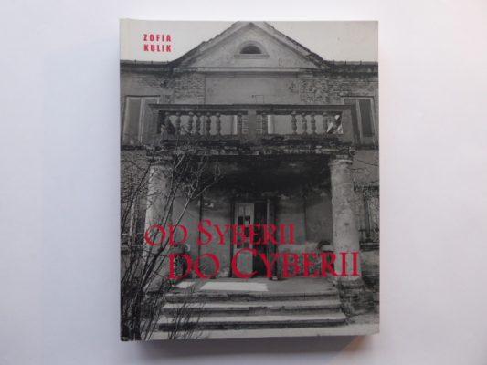 KULIK ZOFIA Od Syberii do Cyberii, 1998-2004