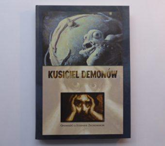 WÓJCIK RYSZARD - Kusiciel demonów. O Stefanie Żechowskim