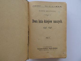 SZAJNOCHA KAROL - Dwa lata dziejów naszych. 1646, 1648