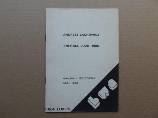 LACHOWICZ ANDRZEJ Energia Luzu 1986 [katalog]