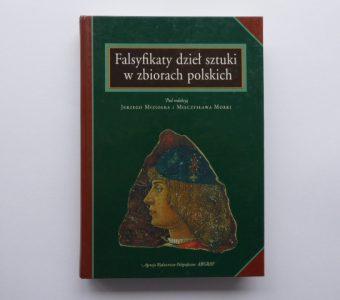 praca zbiorowa - Falsyfikaty dzieł sztuki w zbiorach polskich [zbiór tekstów]