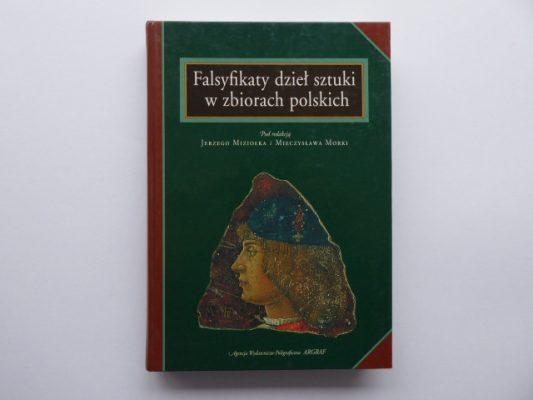 praca zbiorowa Falsyfikaty dzieł sztuki w zbiorach polskich [zbiór tekstów]
