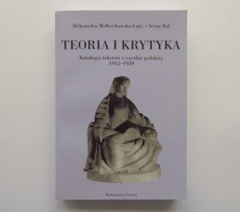 praca zbiorowa - Teoria i krytyka. Antologia tekstów o rzeźbie polskiej 1915-1939