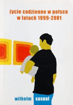 SASNAL WILHELM Życie codzienne w Polsce w latach 1999-2001
