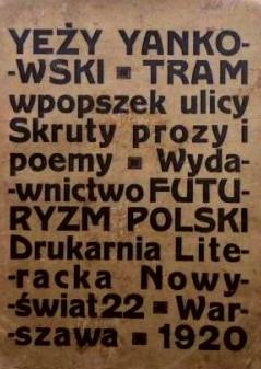 YEŻY YANKOWSKI [JANKOWSKI JERZY] Tram wpopszek ulicy. Skruty i poemy