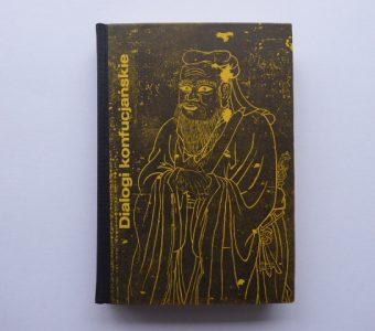 KONFUCJUSZ - Dialogi konfucjańskie [wydanie bibliofilskie]