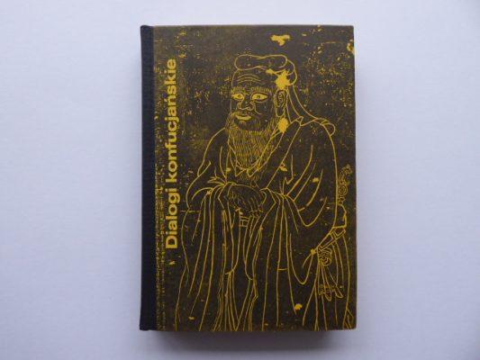 KONFUCJUSZ Dialogi konfucjańskie [wydanie bibliofilskie]