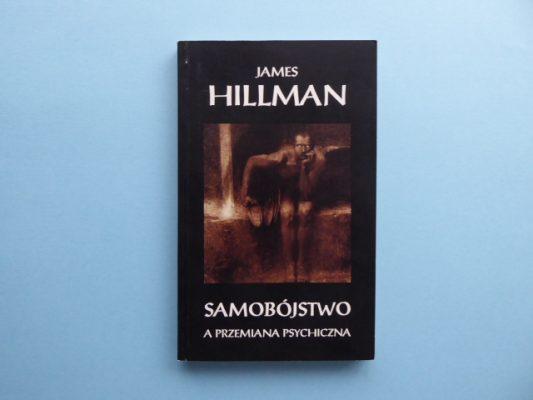 HILLMAN JAMES Samobójstwo a przemiana psychiczna