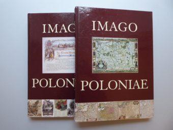 NIEWODNICZAŃSKI TOMASZ - Imago Poloniae. Dawna Rzeczpospolita na mapach, dokumentach i starodrukach w zbiorach Tomasza Niewodniczańskiego, T. I-II