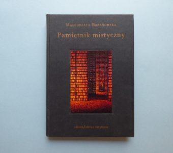 BARANOWSKA MAŁGORZATA - Pamiętnik mistyczny