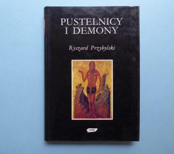 PRZYBYLSKI RYSZARD - Pustelnicy i demony