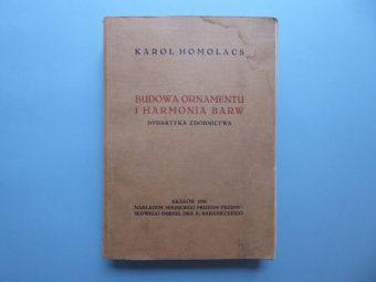 HOMOLACS KAROL - Budowa ornamentu i harmonia barw. Dydaktyka zdobnictwa