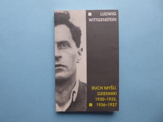 WITTGENSTEIN LUDWIG Ruch myśli. Dzienniki 1930-1932, 1936-1937