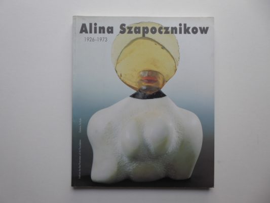 Alina Szapocznikow 1926-1973 [album, english text]