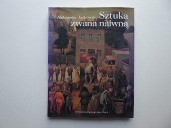 JACKOWSKI ALEKSANDER - Sztuka zwana naiwną [album]