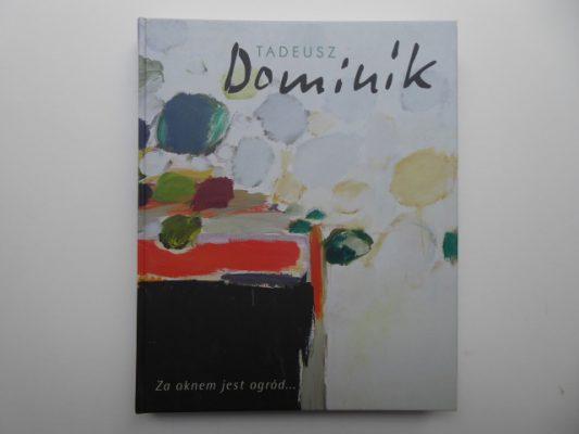 DOMINIK TADEUSZ Za oknem jest ogród… [album]