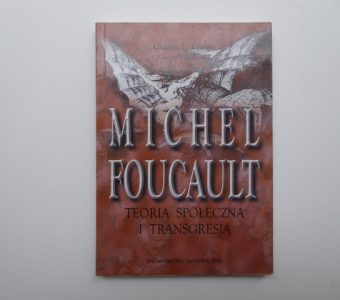 LEMERT CHARLES, GILLAN GARTH - Michel Foucault. Teoria społeczna i transgresja