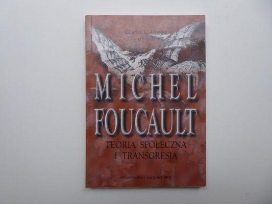 LEMERT CHARLES, GILLAN GARTH Michel Foucault. Teoria społeczna i transgresja