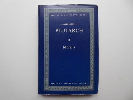 PLUTARCH z Cheronei Moralia [wybór, t. 1]