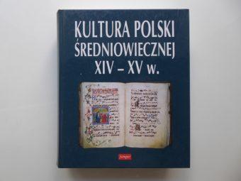 Kultura Polski średniowiecznej XIV-XV w. [biały kruk !]