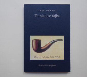 FOUCAULT MICHEL - To nie jest fajka