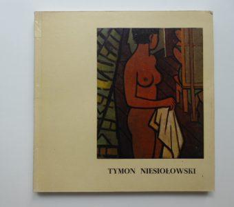 Tymon Niesiołowski [katalog wystawy]