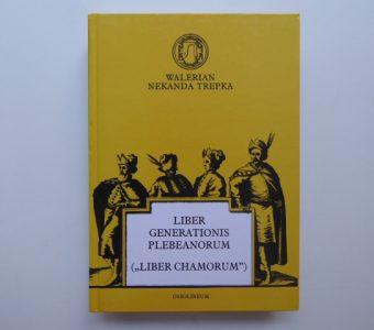 TREPKA WALERIAN NEKANDA - Liber chamorum [Liber generationis plebeanorum]
