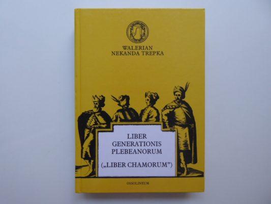 TREPKA WALERIAN NEKANDA Liber chamorum [Liber generationis plebeanorum]