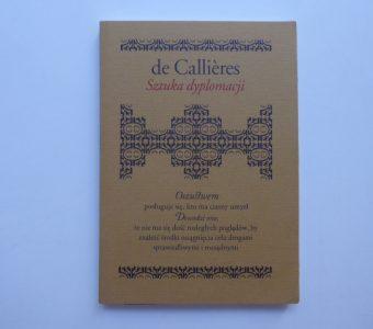CALLIERES FRANCOIS de - Sztuka dyplomacji