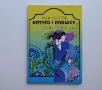 SIERADZKA ANNA - Artyści i krawcy. Moda Art Deco