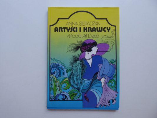 SIERADZKA ANNA Artyści i krawcy. Moda Art Deco