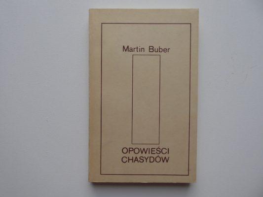 BUBER MARTIN Opowieści chasydów