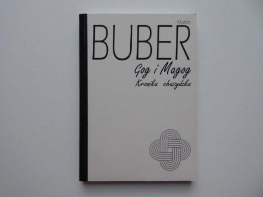 BUBER MARTIN Gog i Magog. Kronika chasydzka