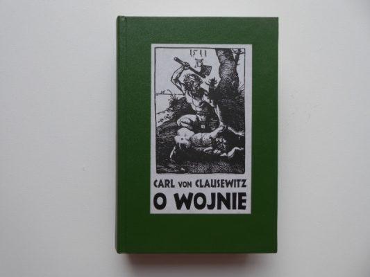 CLAUSEWITZ CARL von O wojnie