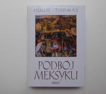 THOMAS HUGH - Podbój Meksyku