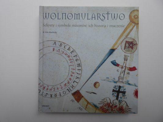 MACNULTY KIRK W. Wolnomularstwo. Sekrety i symbole masonów, ich historia i znaczenie