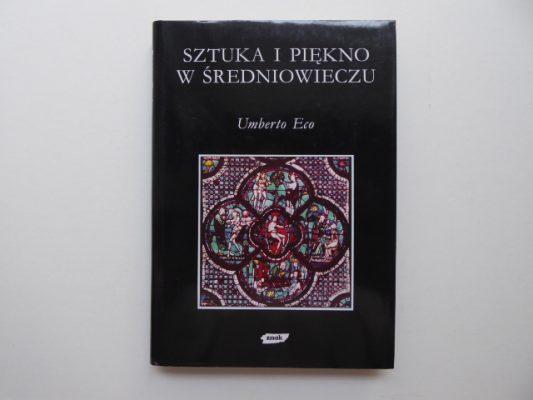 ECO UMBERTO Sztuka i piękno w średniowieczu