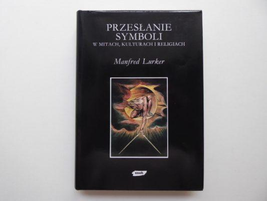 LURKER MANFRED Przesłanie symboli w mitach, kulturach i religiach