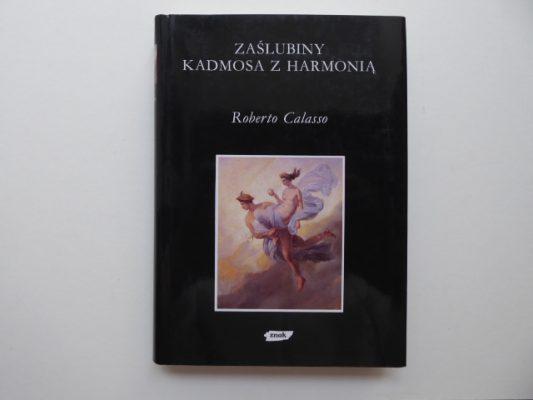 CALASSO ROBERTO Zaślubiny Kadmosa z Harmonią